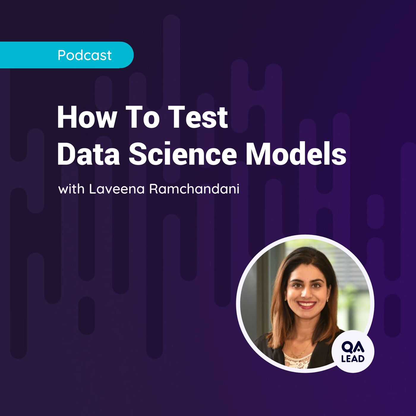 How To Test Data Science Models (with Laveena Ramchandani, Senior Test Consultant)