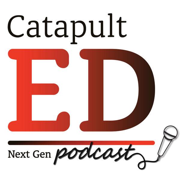 Catapult | ED: NextGen Podcast Artwork Image