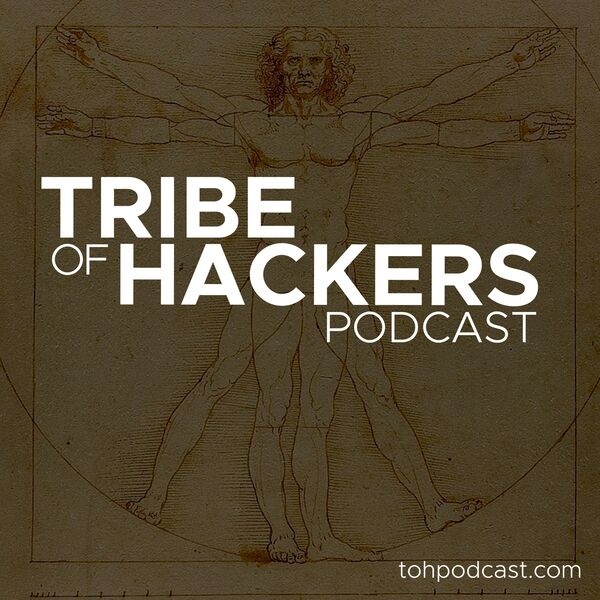 Tribe of Hackers Podcast Podcast Artwork Image