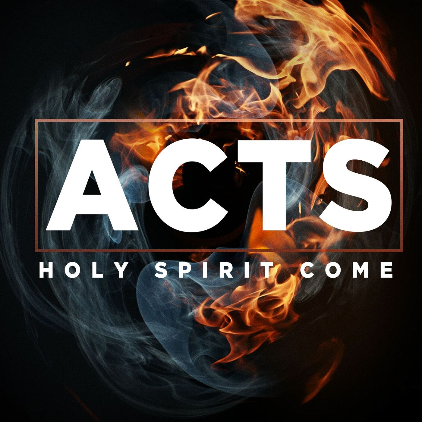 Acts: Holy Spirit Come-Week 25