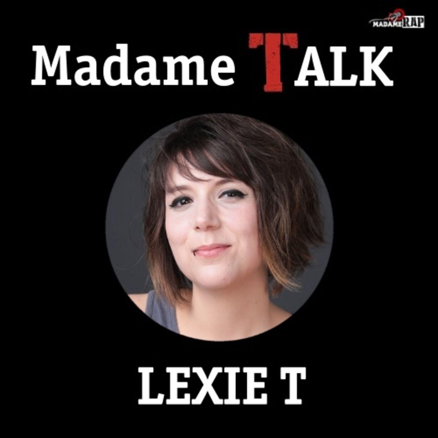 Madame Talk x Lexie T