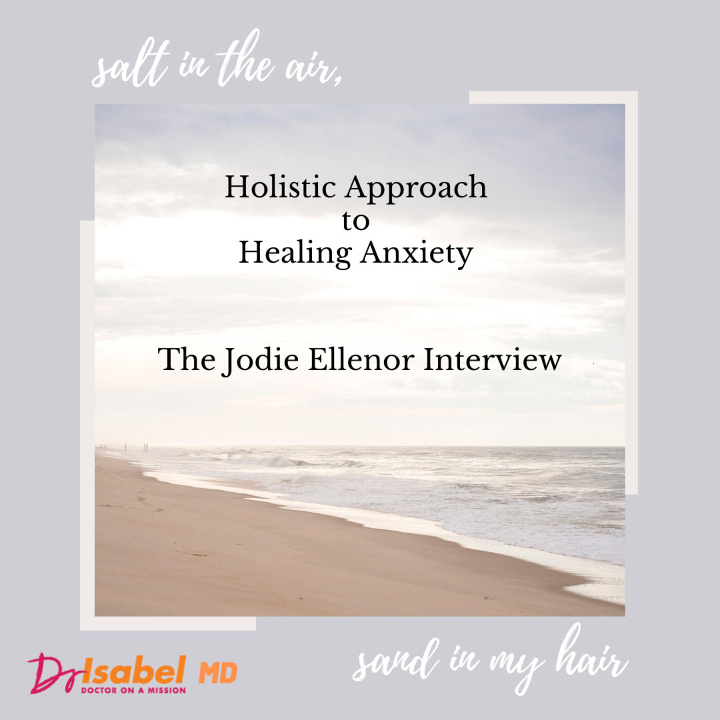 Holistic Approach to Healing Anxiety/ The Jodie Ellenor Interview