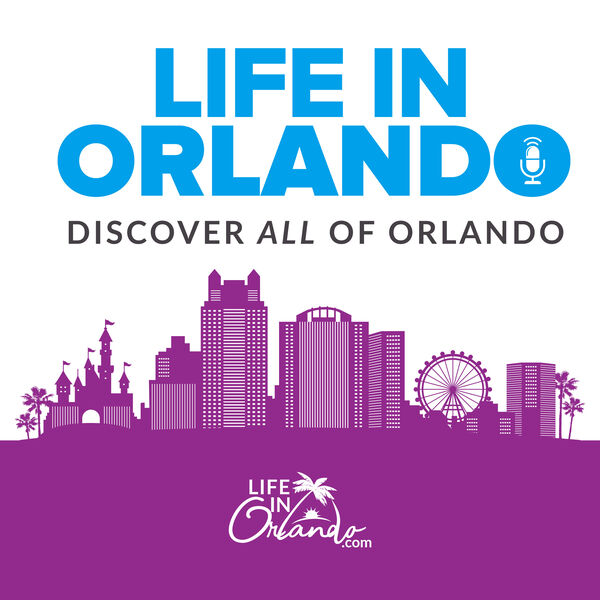 Life in Orlando  Podcast Artwork Image