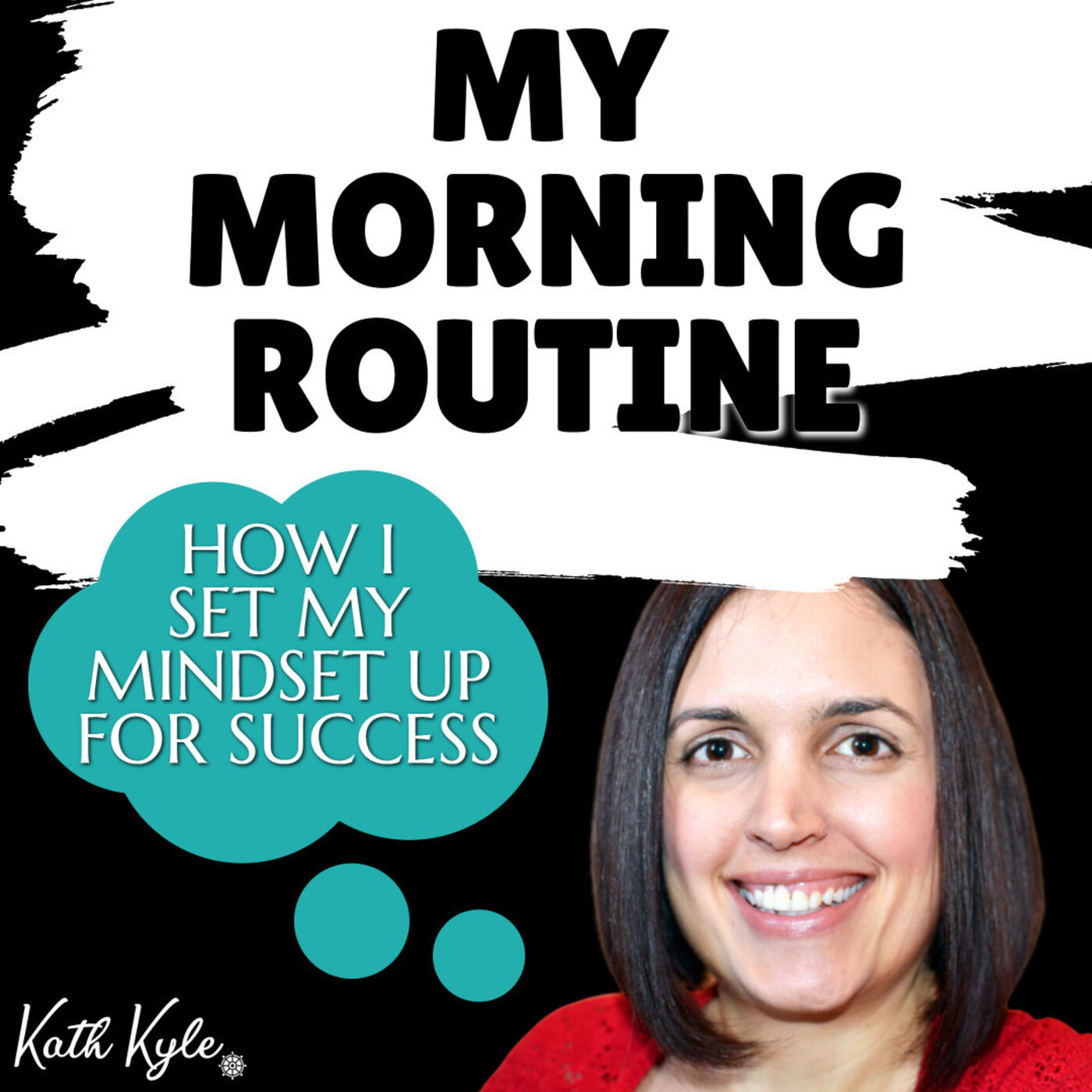 My Morning Routine: How I Set My Mindset Up For Success