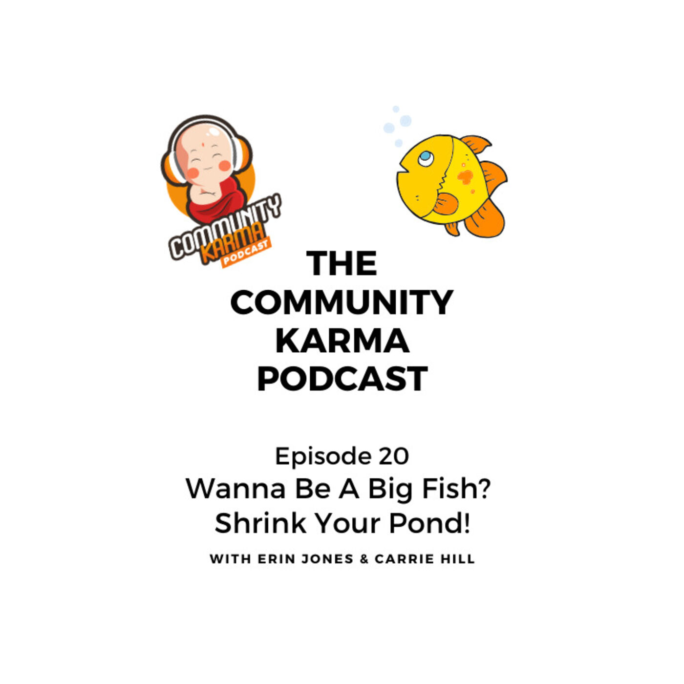 Episode 20: Wanna be a big fish? Shrink your pond