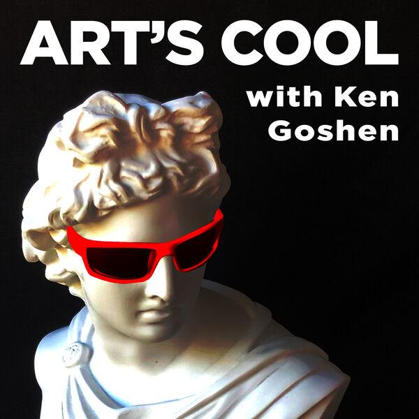 ART'S COOL with Ken Goshen Podcast Artwork Image