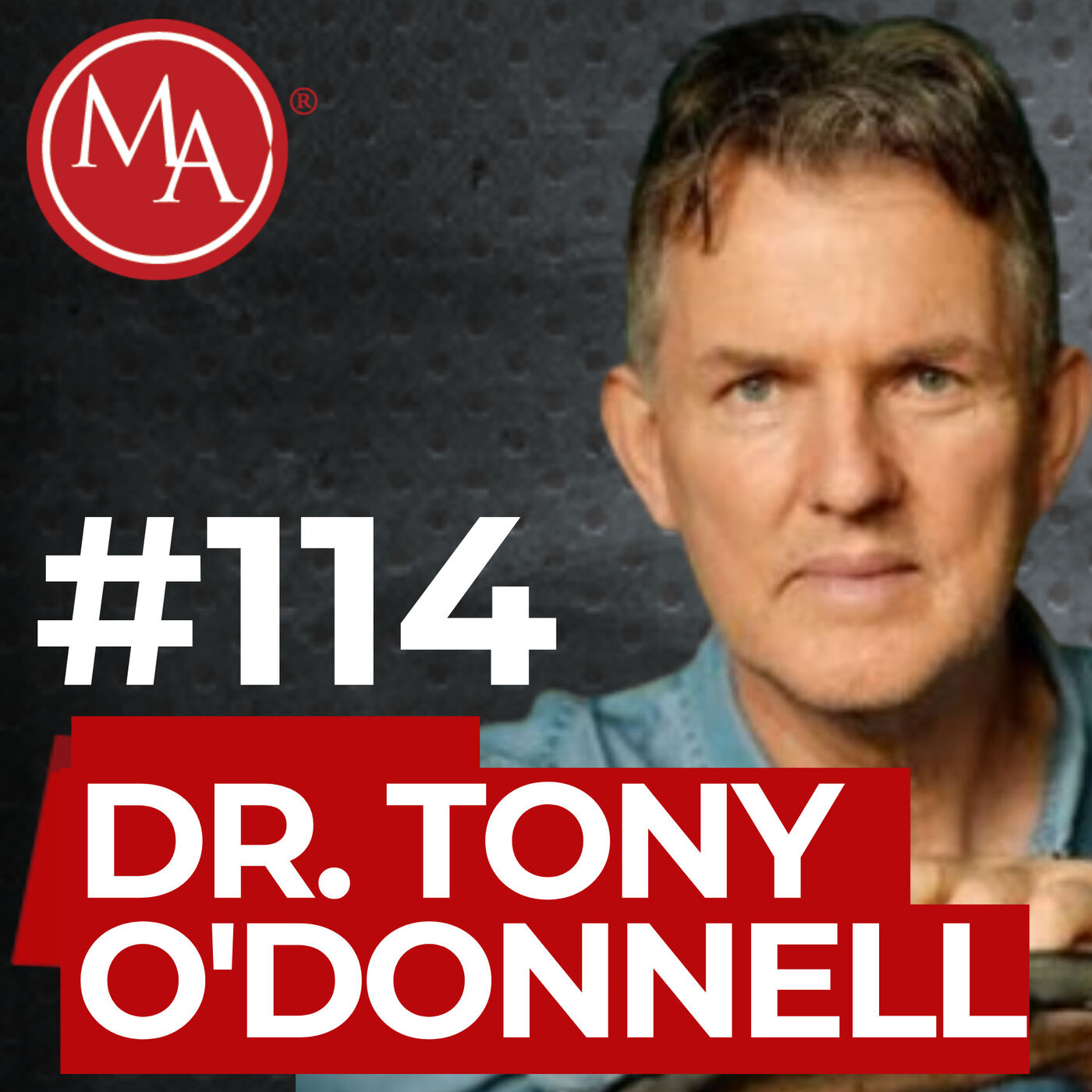 #114 – Alden Interviews Dr. Tony O'Donnell