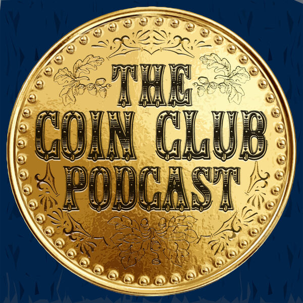 The Coin Club Podcast Podcast Artwork Image