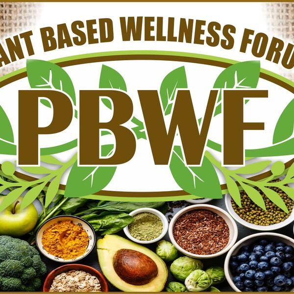 Plant Based Wellness Forum - The Podcast Podcast Artwork Image