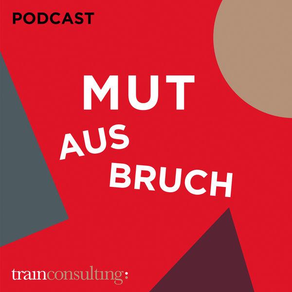 MUTAUSBRUCH - Der Zukunftspodcast von trainconsulting Podcast Artwork Image