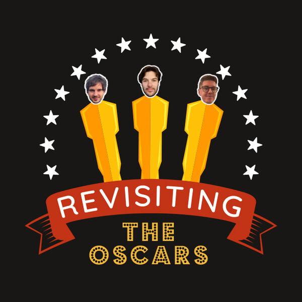 Revisiting the Oscars Podcast Artwork Image