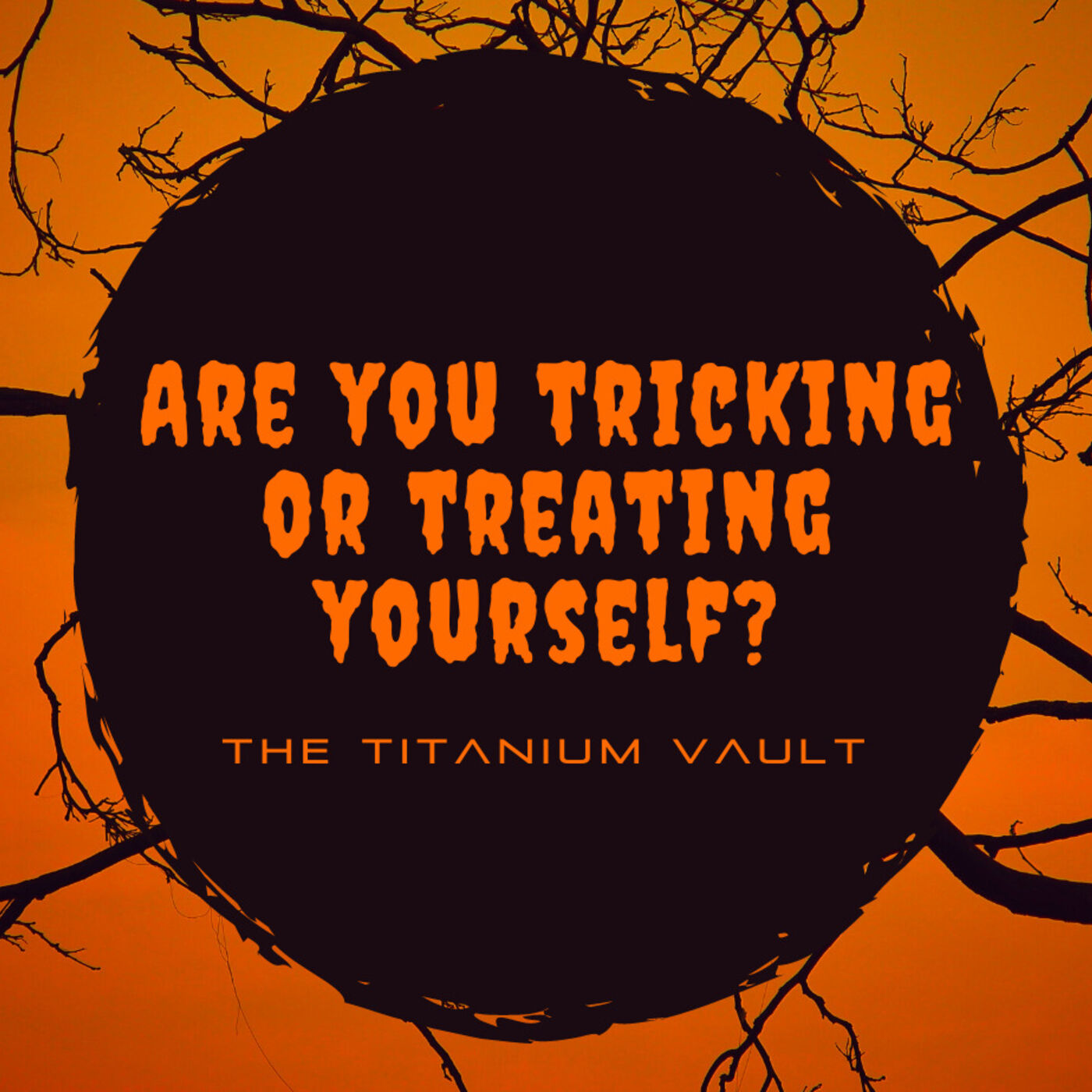 Are You Tricking or Treating Yourself?