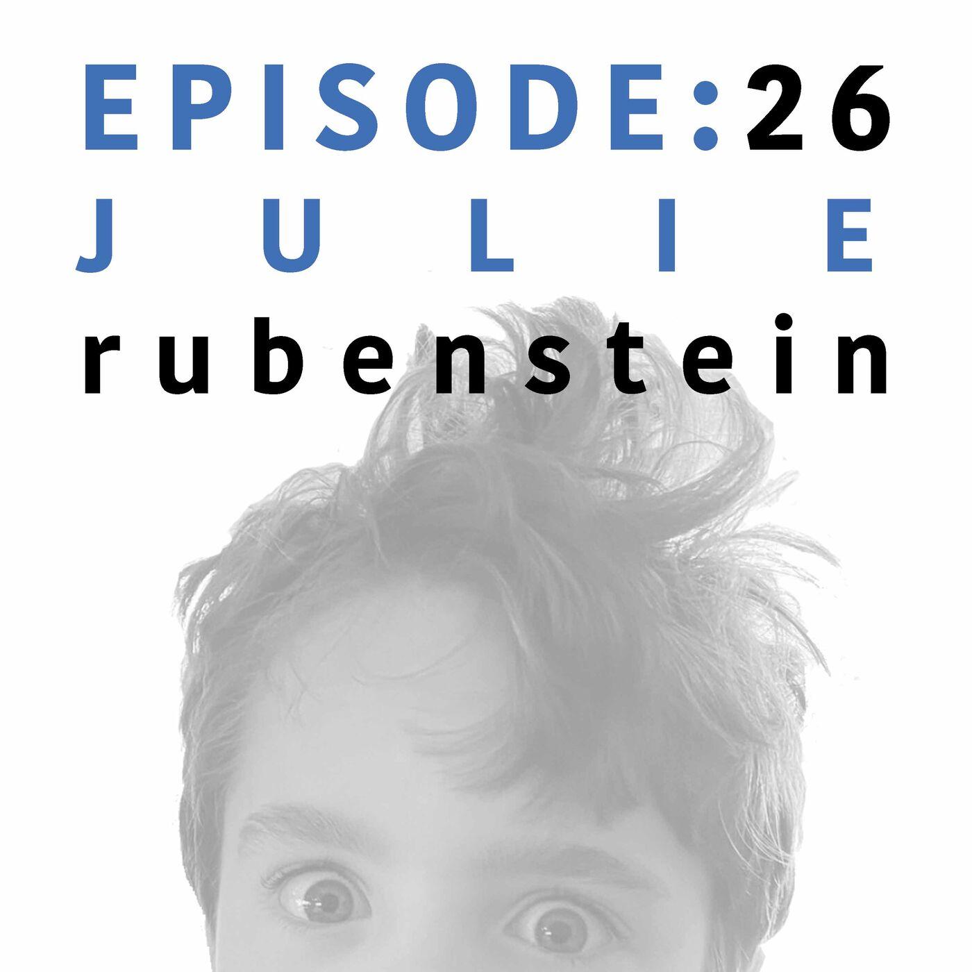 EP 26   Julie Rubenstein