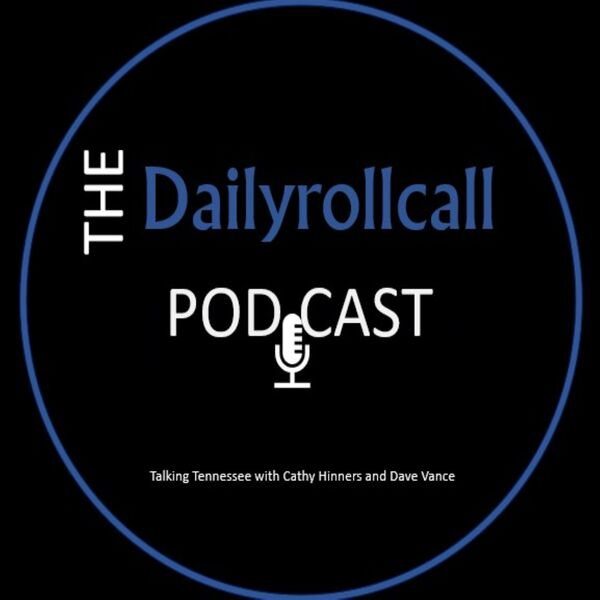 Daily Roll Call - Talking Tennessee with Cathy Hinners Podcast Artwork Image
