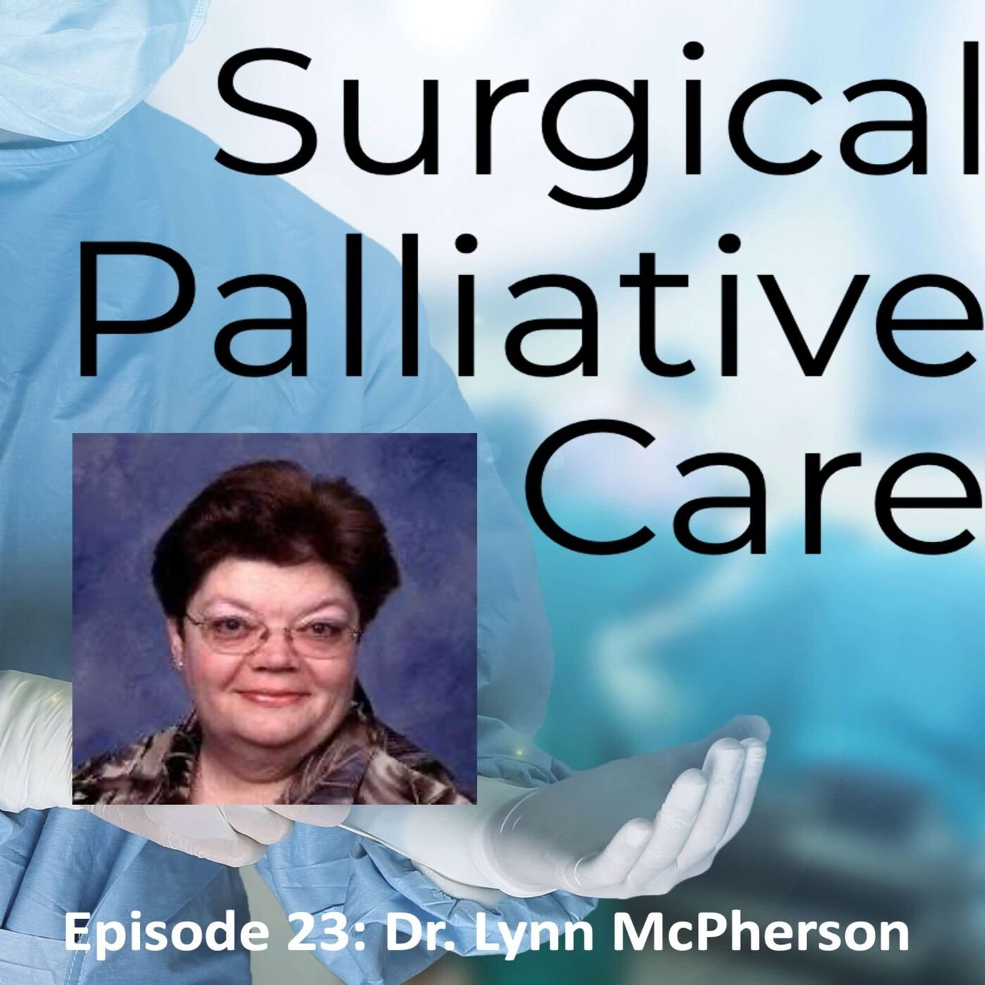 Dr. Mary Lynn McPherson:  Palliative Care Pharmacist Extraordinaire