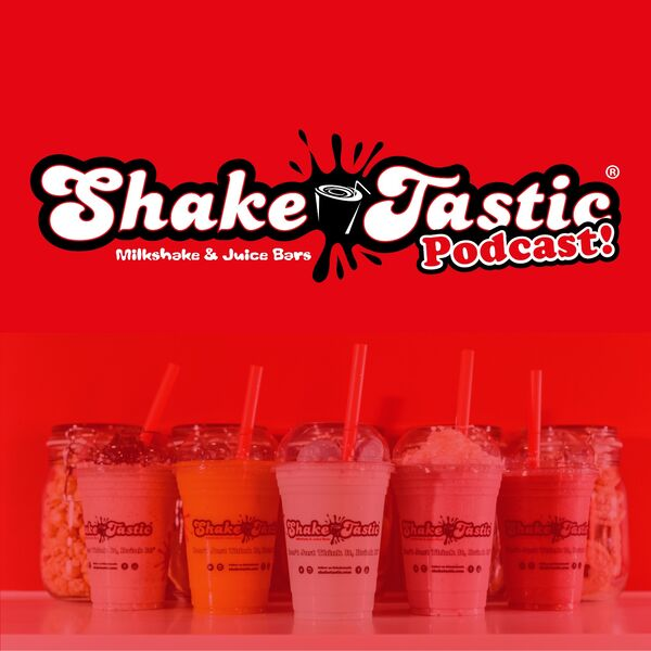 ShakeTastic Podcast Podcast Artwork Image