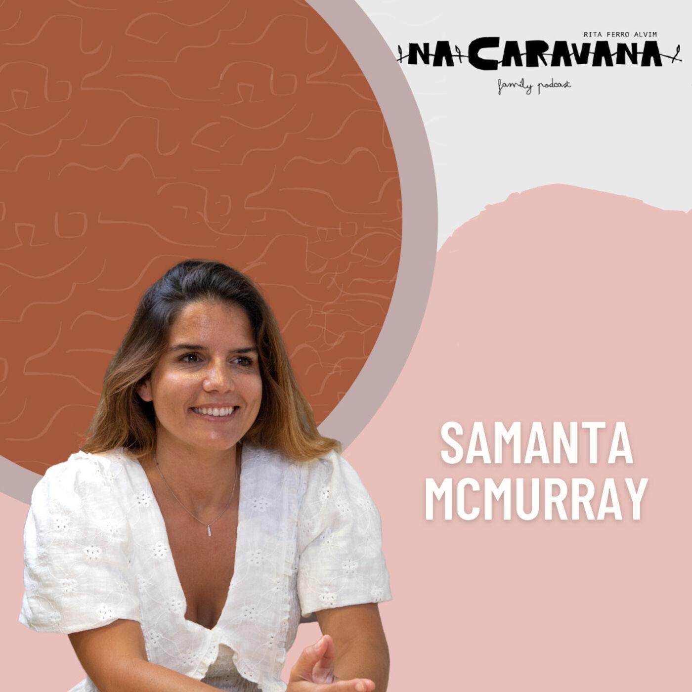 N'A Caravana com Samanta Mcmurray #102 Viver só com a mãe, cozinha e furacões