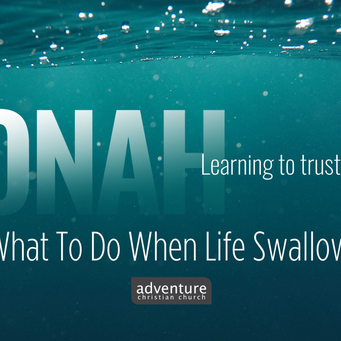 Jonah - Week 3: What To Do When Life Swallows You Up