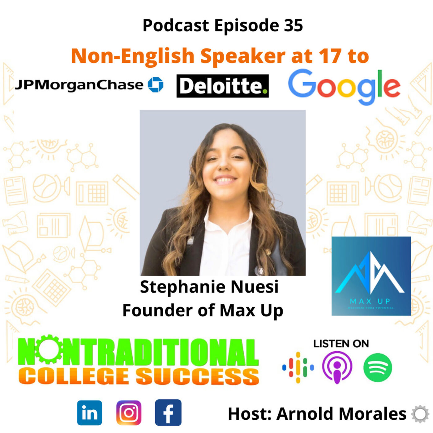 Non-English Speaker at 17 to Google, Deloitte, & J.P. Morgan Chase! with Stephanie Nuesi (Max Up) Ep 35