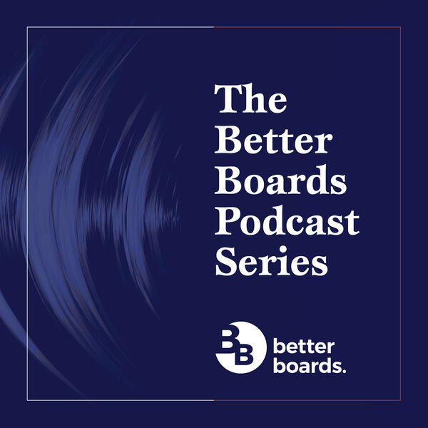 The Better Boards Podcast Series  Podcast Artwork Image