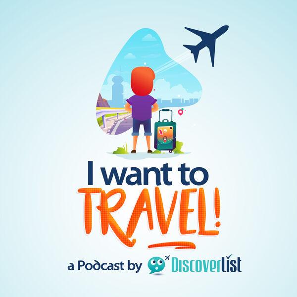 I Want to Travel! Podcast Podcast Artwork Image