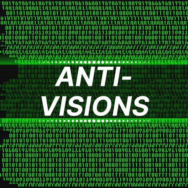 Anti-Visions Podcast Artwork Image