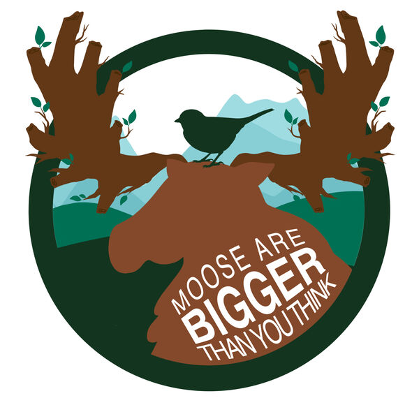 Moose Are Bigger Than You Think Podcast Artwork Image