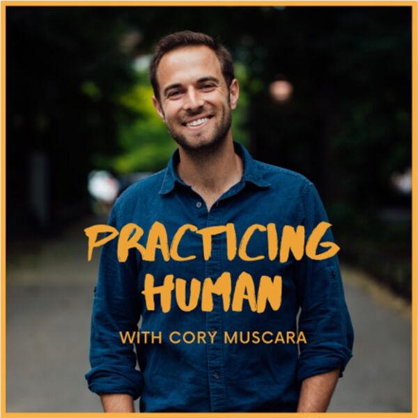 Practicing Human Podcast Artwork Image