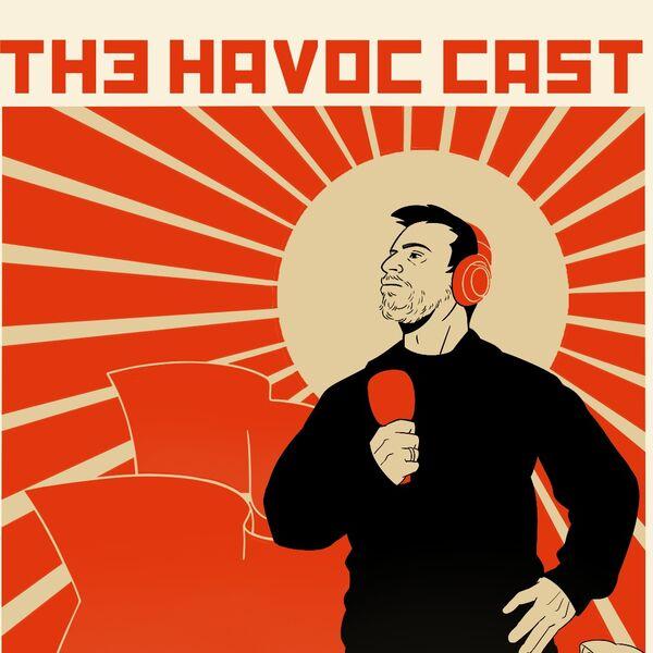 The HAVOC CAST Podcast Artwork Image