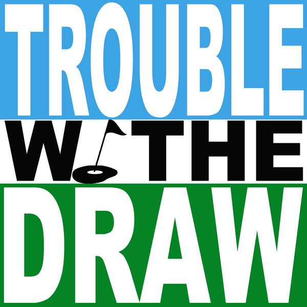 Trouble With The Draw Podcast Artwork Image