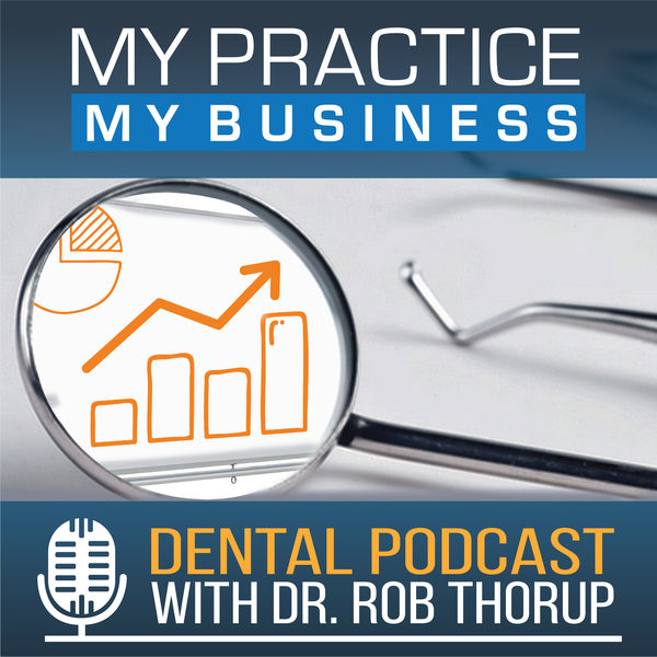 The My Practice My Business Dental Podcast Podcast Artwork Image
