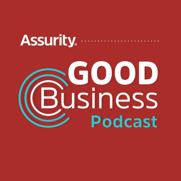 Assurity's Good Business Podcast Podcast Artwork Image
