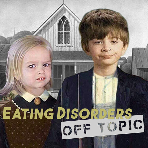 Eating Disorders Off Topic Podcast Artwork Image