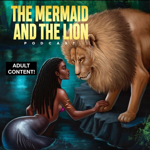 The Mermaid and The Lion Podcast Artwork Image