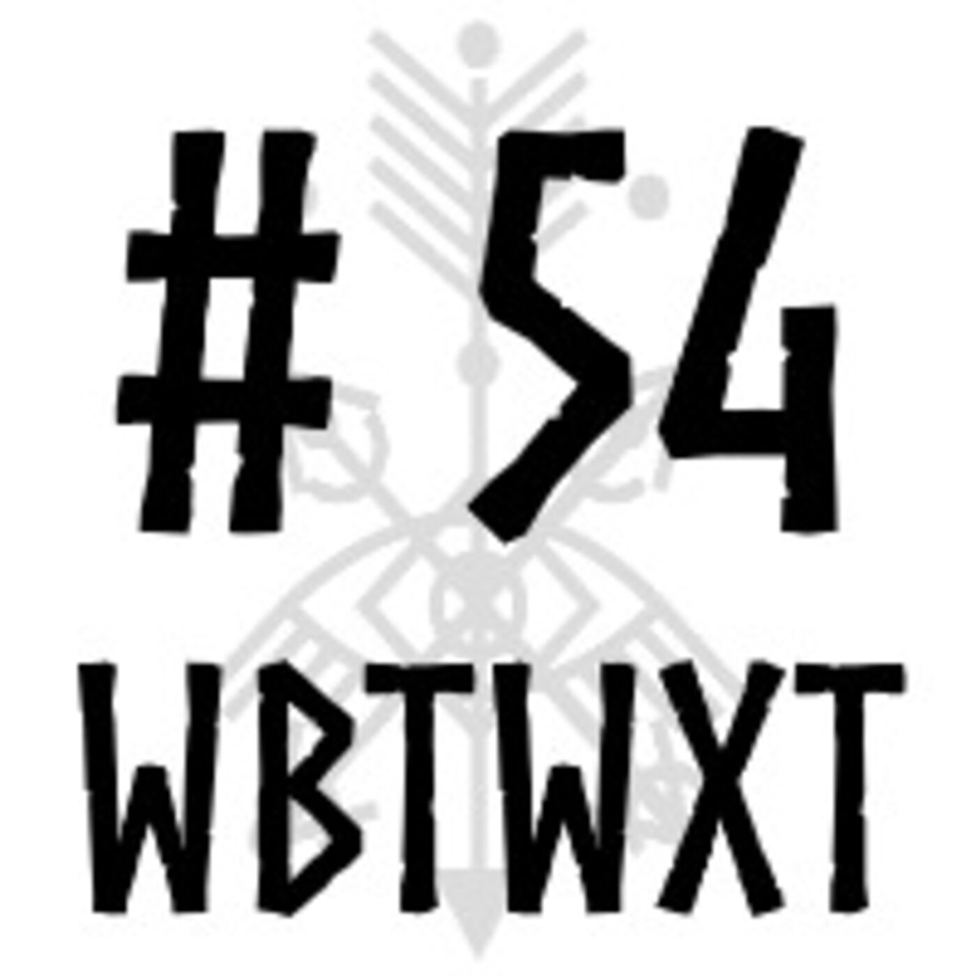 WBTWXT EP #54 - Spellcasting with video games