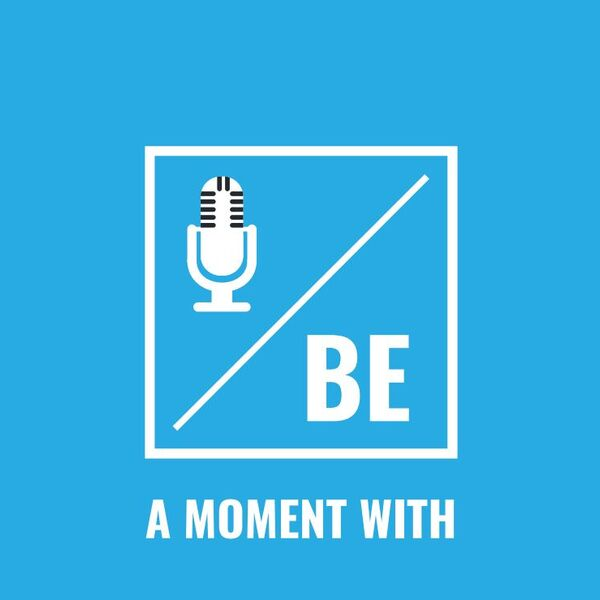A Moment With Podcast Artwork Image