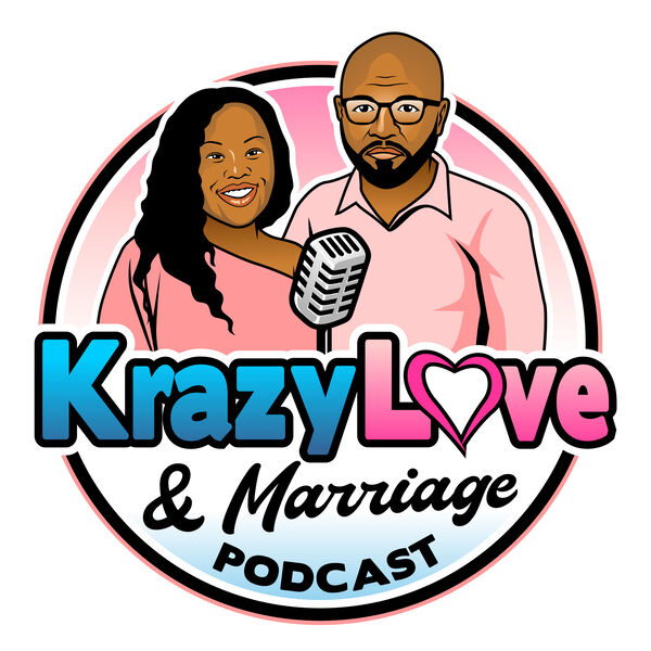Krazy Love And Marriage  Podcast Artwork Image