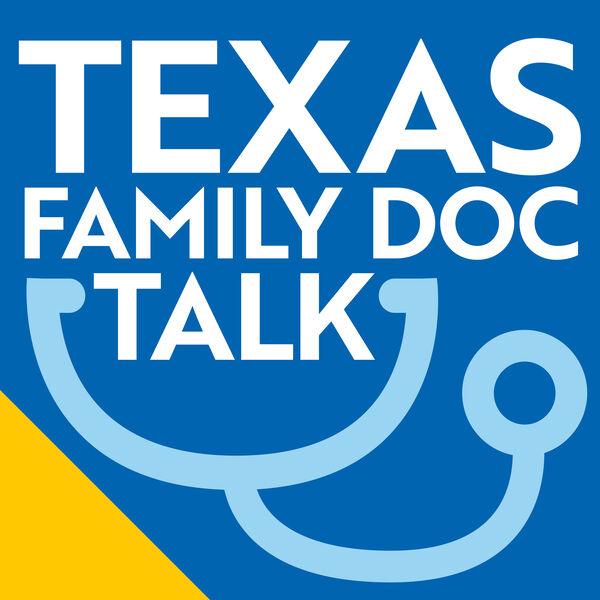 Texas Family Doc Talk Podcast Artwork Image