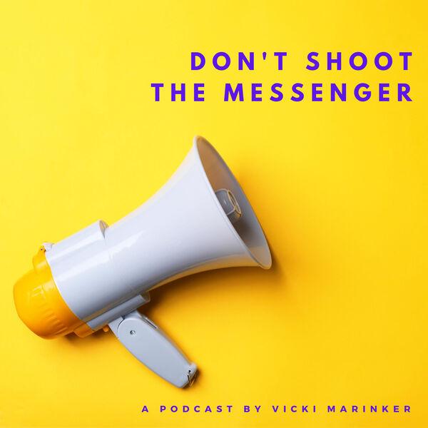 Don't Shoot The Messenger Podcast Artwork Image