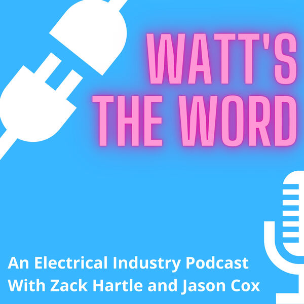 Watt's the Word - An Electrical Industry Podcast Podcast Artwork Image