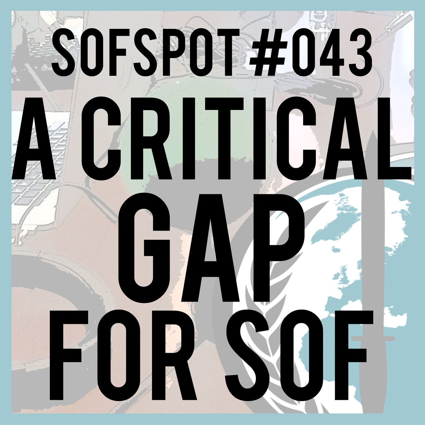 A Critical Gap for SOF