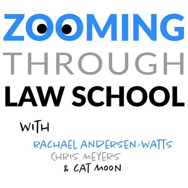 Zooming Through Law School Podcast Artwork Image
