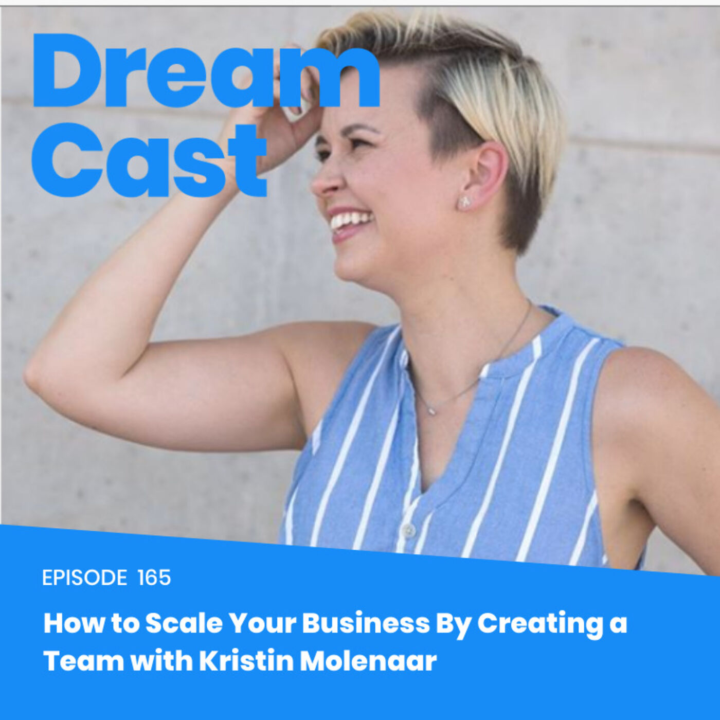 Episode 165 – How to Scale Your Business By Creating a Team with Kristin Molenaar