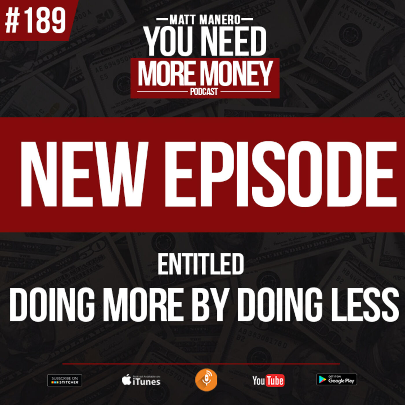 """Episode #189 """"Doing More By Doing Less"""" with Matt Manero"""