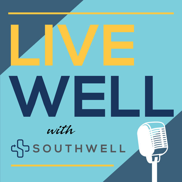 Live Well with Southwell Podcast Artwork Image