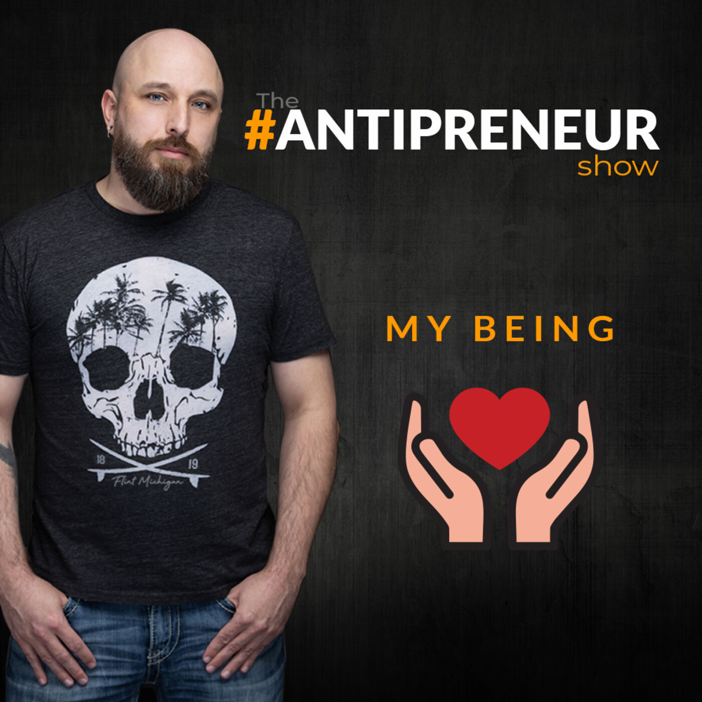 #38 - My Being - The #Antipreneur Show