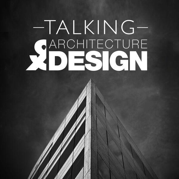 Talking Architecture & Design Podcast Artwork Image