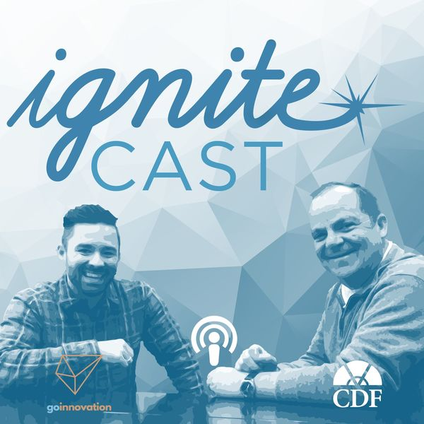 Ignitecast - Official Podcast of the Ignite Leadership Conference by CDF Podcast Artwork Image