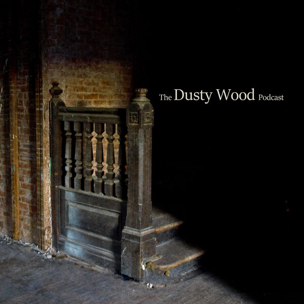 The Dusty Wood Podcast Podcast Artwork Image