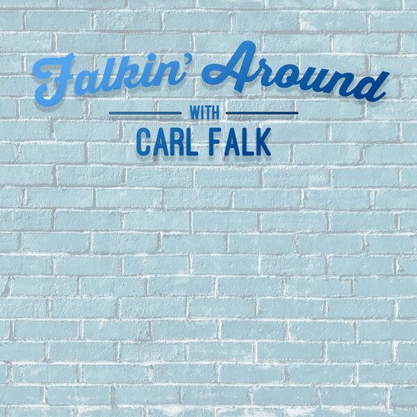 Falkin' Around with Carl Falk Podcast Artwork Image
